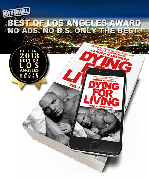 2018 Best of Los Angeles Award. No Ads. No B.S. Only The Best - Patrick Kilpatrick - Dying for a Living Vol 1